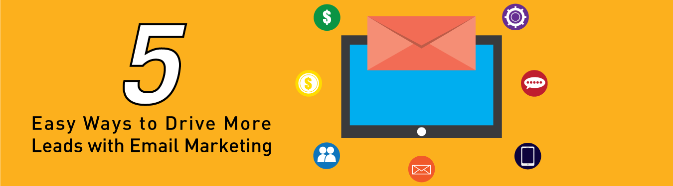 5 Easy Ways to Drive More Leads with Email Marketing