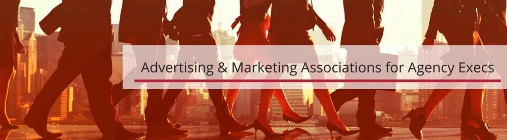 Top 5 Marketing & Advertising Associations for Agency Executives
