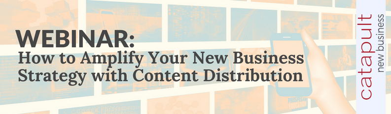 (WEBINAR) How to Amplify Your New Business Strategy with Content Distribution