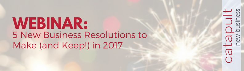 (Webinar) 5 New Business Resolutions Agencies Need to Make (and Keep) in 2017!