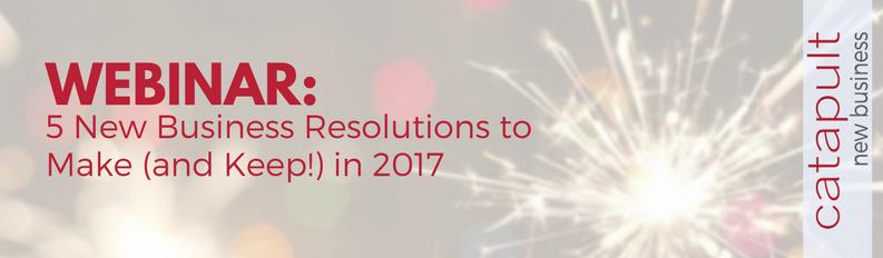 (Webinar) 5 New Business Resolutions Every Agency Needs to Make & Keep