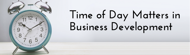 Time of Day Matters in Business Development